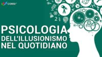 Psicologia dell'illusionismo nel quotidiano