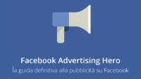 Facebook advertising hero la guida definitiva alla pubblicità su Facebook