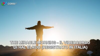 The Miracle Morning – Il videocorso di Hal Elrod (registrato in Italia)