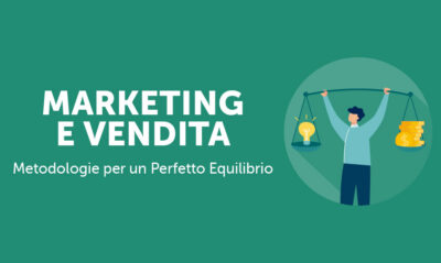 Marketing e vendita metodologie per un perfetto equilibrio