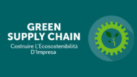 Green supply chain costruire l'ecosostenibilità d'impresa