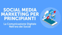 Social Media Marketing per Principianti La Comunicazione Digitale nell'Era dei Social
