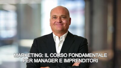Marketing il corso fondamentale per manager e imprenditori